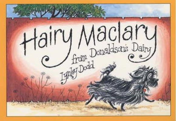 "Hairy Maclary from Donaldson's Dairy By Lynley Todd  In total there are 12 picture books featuring Hairy the little black dog and his host of canine and feline friends. Hairy Maclary first emerged in 1983, alongside his friends including ""Hercules Morse, as big as a horse"", and ""Bottomley Potts, covered in spots"". Read this story to your children while they enjoy the funny pictures, which tell the story."
